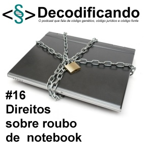 Decodificando 16- Roubo de notebook